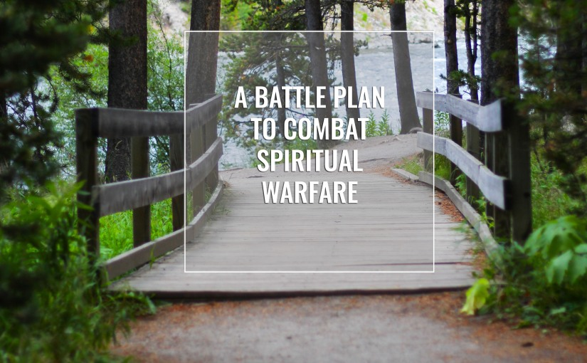 6 Ways to Strive During Spiritual Warfare